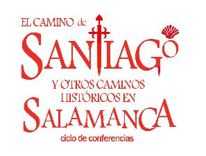 El Camino de Santiago y otros Caminos Históricos en Salamanca