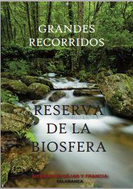 """""""SENDEROS DE GRAN RECORRIDO de la Reserva de la Biosfera de las Sierras de Béjar y Francia"""""""